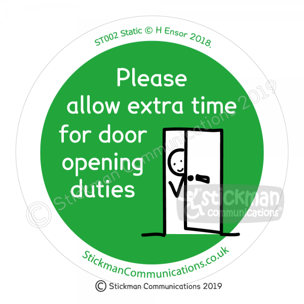 """Image is a green circle with a stickman waving from behind a partially opened door. Text reads: """"Please allow extra time for door opening duties"""""""