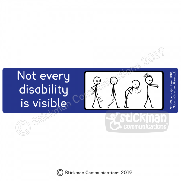 """Hidden disability sticker - a blue rectangle with a series of four cartoon stickmen – one with pain lightening strikes in back and leg, one with an artificial leg, one out of breath, one dizzy and dazed. Text reads: """"Not every disability is visible"""""""